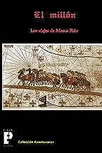 El Millón, los viajes de Marco Polo (Spanish Edition)