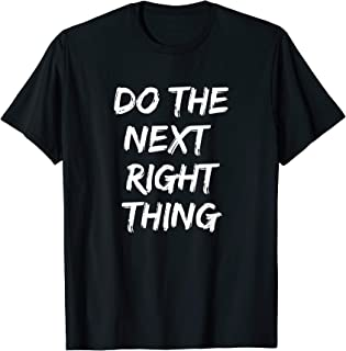 Do the Next Right Thing T-Shirt Sober Life Recovery Tee