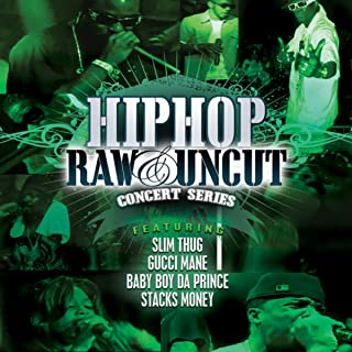 Hip Hop Raw & Uncut Live In Concert: Slim Thug, Gucci Mane,& Baby Boy Da Prince