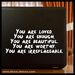 You are LOVED You are ENOUGH Beautiful, Worthy, IRREPLACEABLE Mirror Motivator Vinyl Decal