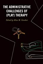 The Administrative Challenges of (Play) Therapy (English Edition)