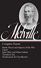Herman Melville: Complete Poems (LOA #320): Battle-Pieces and Aspects of the War / Clarel / John Marr and Other Sailors / Timoleon / Posthumous & Uncollected ... of America Herman Melville Edition Book 4)