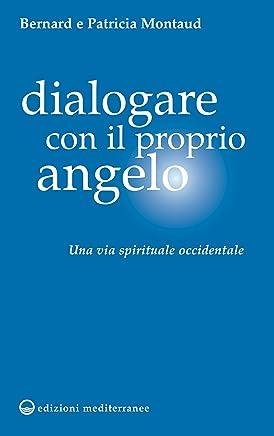 Dialogare con il proprio Angelo: Una via spirituale occidentale