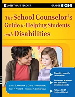 The School Counselor`s Guide to Helping Students with Disabilities