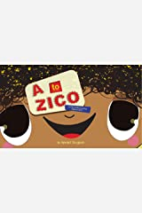 A to Zico: An Alphabet Storybook Kindle Edition