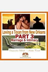 Loving a Texan from New Orleans, PART 3: Marriage & Intimacy: BWWM Multicultural Romance Kindle Edition