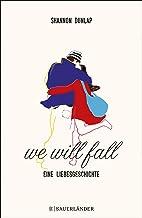 We Will Fall: Eine Liebesgeschichte (German Edition)