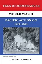 Teen Remembrances: World War II Pacific Action on LST- 801
