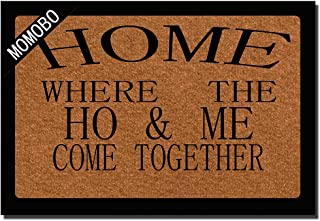 Funny Doormat Custom Indoor Doormat -Home, Where The Ho & Me Come Together Home and Office Decorative Entry Rug Garden/Kitchen/Bedroom Mat Non-Slip Rubber 23.6 x15.7 Inch