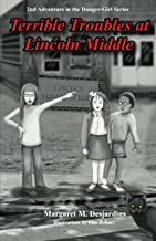 Terrible Troubles at Lincoln Middle: 2nd Adventure in the Danger-Girl Series