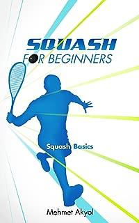 Squash For Beginners: Squash Basics