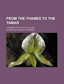 From the Thames to the Tamar; A Summer on the South Coast