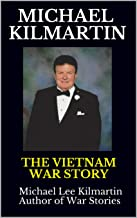 MICHAEL KILMARTIN: THE VIETNAM WAR STORY