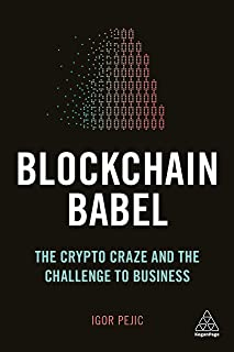 Blockchain Babel: The Crypto Craze and the Challenge to Business