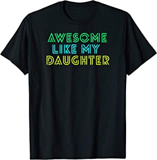 Awesome Like My Daughter Shirt Fathers Mothers Day Gift Idea