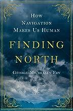 Finding North: How Navigation Makes Us Human