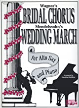 Wagner's Bridal Chorus & Mendelssohn's Wedding March (for Alto Sax and Piano)