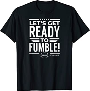 Let's Get Ready To Fumble! Funny Bad Football Team  T-Shirt