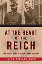 At the Heart of the Reich: The Secret Diary of Hitlera's Army Adjutant