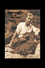 The Making of a Rescuer: The Inspiring Life of Otto T. Trott, Md, Rescue Doctor and Mountaineer