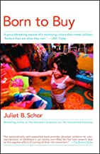 Born to Buy: The Commercialized Child and the New Consumer Cult (English Edition)