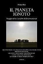 Il pianeta ignoto. Viaggio oltre i confini della conoscenza (Italian Edition)