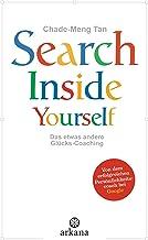 Search Inside Yourself: Das etwas andere Glücks-Coaching (German Edition)