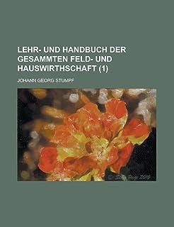 Lehr- Und Handbuch Der Gesammten Feld- Und Hauswirthschaft Volume 1