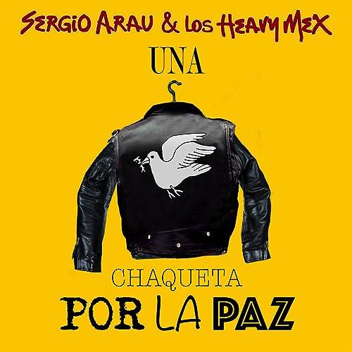 Una Chaqueta por la Paz by Sergio Arau / Los Heavy Mex on ...