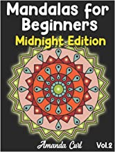 Mandalas for Beginners Midnight Edition: An Adult Coloring Book Featuring 50 of the World's Most Beautiful Mandalas for St...