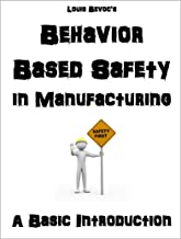 Behavior Based Safety in Manufacturing: A Basic Introduction