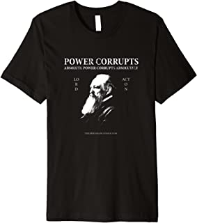 Lord Acton Quote Power Corrupts Shirt