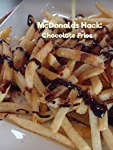 McDonalds Hack: Chocolate Fries