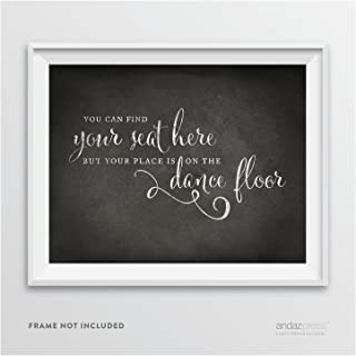 Andaz Press Wedding Party Signs, Vintage Chalkboard Print, 8.5-inch x 11-inch, You Can Find Your Seat Here, But Your Place is On The Dance Floor, 1-Pack, Unframed