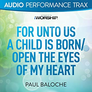 For Unto Us a Child Is Born/Open the Eyes of My Heart [Audio Performance Trax]