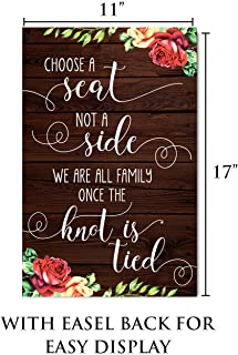 King Props LLC Choose a Seat Not a Side Wedding Sign with Stand Perfect for Marriage Ceremony and Reception 11'' x 17''