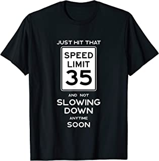 35th Birthday Gift Idea Speed Limit 35 Year Reunion Shirt