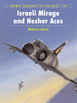 dcffd69f5432 Israeli Mirage III and Nesher Aces (Aircraft of the Aces Book 59)