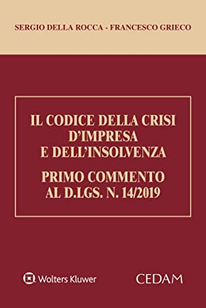 Il codice della crisi dimpresa. primo commento al d.lgs. n. 14/2019