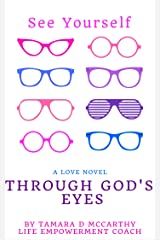 See Yourself Through God's Eyes Kindle Edition