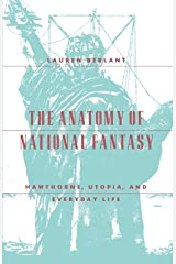 The Anatomy of National Fantasy: Hawthorne, Utopia, and Everyday Life Paperback