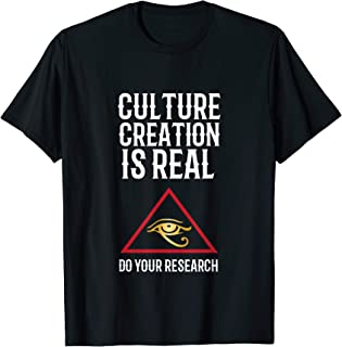 Culture Creation is Real Mind Control Conspiracy tshirt gift