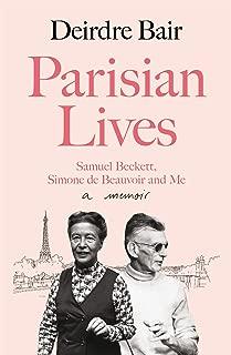 Parisian Lives: Samuel Beckett, Simone de Beauvoir and Me – a Memoir (English Edition)