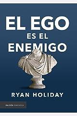 El ego es el enemigo (Empresa) (Spanish Edition) Kindle Edition