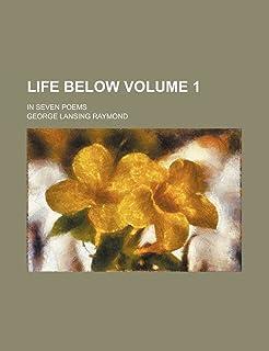 Life Below Volume 1; In Seven Poems