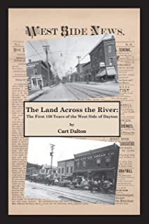 The Land Across the River: The First 150 Years of the West Side of Dayton