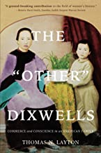 The Other Dixwells: Commerce and Conscience in an American Family