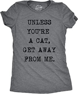 Womens Unless Youre A Cat Get Away from Me Hilarious Gifts for Cat Mom Kitty Tee