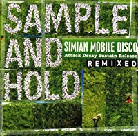 Sample And Hold: Attack Decay Sustain Release Remixed by Simian Mobile Disco (2008-02-29)