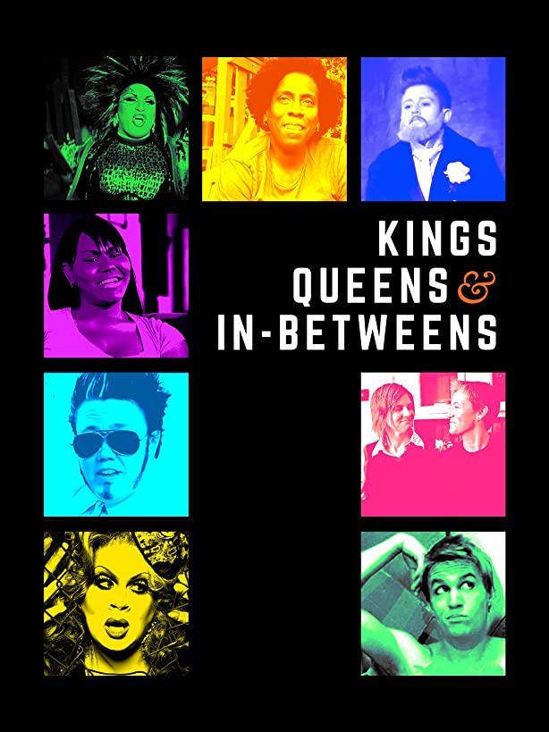 Kings, Queens & In-Betweens